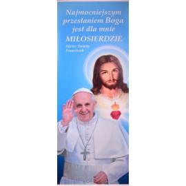 Baner z  Papieżem Franciszkiem miłosierdzie.